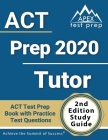 ACT Prep 2020 Tutor: ACT Test Prep Book with Practice Test Questions [2nd Edition Study Guide] Cover Image