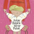 Artsy Babies Wear Paint (An Urban Babies Wear Black Book) Cover Image