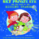 Sky Private Eye and the Case of the Missing Grandma: A Fairy-Tale Mystery Starring Little Red Riding Hood Cover Image
