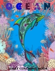 Ocean: Adult Coloring Books Featuring Relaxing Cute Tropical Fish, Ocean Scenes and Beautiful Fun Sea Creatures and Under the Cover Image