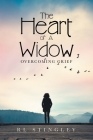 The Heart of a Widow: Overcoming Grief Cover Image