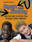 Ryan and Jimmy: And the Well in Africa That Brought Them Together (CitizenKid) Cover Image