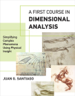 A First Course in Dimensional Analysis: Simplifying Complex Phenomena Using Physical Insight Cover Image