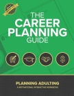 The Career Planning Guide: Planning Adulting Cover Image