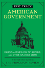 Fast Track: American Government: Essential Review for AP, Honors, and Other Advanced Study (High School Subject Review) Cover Image