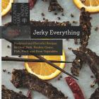 Jerky Everything: Foolproof and Flavorful Recipes for Beef, Pork, Poultry, Game, Fish, Fruit, and Even Vegetables (Countryman Know How) Cover Image