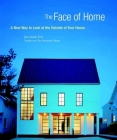 The Face of Home: A New Way to Look at the Outside of Your House Cover Image