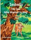 Isabella, The Cow Who Wanted To Sing (ELM Grove Farm #1) Cover Image