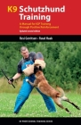 K9 Schutzhund Training: A Manual for Igp Training Through Positive Reinforcement (K9 Professional Training) Cover Image
