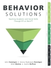 Behavior Solutions: Teaching Academic and Social Skills Through Rti at Work(tm) (a Guide to Closing the Systemic Behavior Gap Through Coll Cover Image