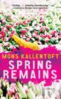 Spring Remains: A Thriller (Malin Fors Thrillers #4) Cover Image