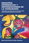 Desafíos, Diferencias Y Deformaciones de la Ciudadanía: Mutantes Y Monstruos En La Producción Cultural Latinoamericana Reciente (Literatura y Cultura) Cover Image