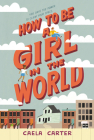 How to Be a Girl in the World Cover Image
