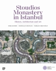 Stoudios Monastery in Istanbul: History, Architecture and Art Cover Image