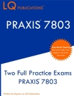 Praxis 7803: Two Full Practice Exams PRAXIS 7803 Cover Image