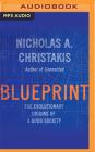 Blueprint: The Evolutionary Origins of a Good Society Cover Image