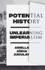 Potential History: Unlearning Imperialism Cover Image