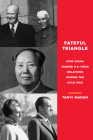 Fateful Triangle: How China Shaped U.S.-India Relations During the Cold War Cover Image