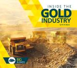 Inside the Gold Industry (Big Business) Cover Image