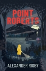Point Roberts Cover Image