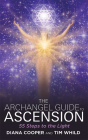 The Archangel Guide to Ascension: 55 Steps to the Light Cover Image