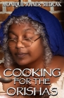 Cooking For The Orishas Cover Image