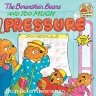 The Berenstain Bears and Too Much Pressure (First Time Books(R)) Cover Image