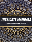 Intricate Mandala: Mandala Coloring Book With 60 Detailed Pattern Designs for Stress Relief and Relaxation Cover Image
