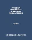 Arizona Pharmacy Law and Regulations 2020 Cover Image