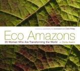 Eco Amazons: 20 Women Who Are Transforming the World Cover Image
