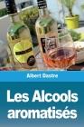 Les Alcools aromatisés Cover Image