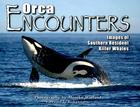 Orca Encounters: Images of Southern Resident Killer Whales Cover Image