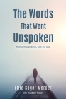 The Words That Went Unspoken: Walking Through Denial, Faith and Loss Cover Image