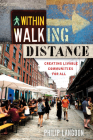 Within Walking Distance: Creating Livable Communities for All Cover Image