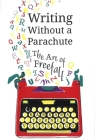 Writing Without a Parachute: The Art of Freefall Cover Image