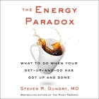 The Energy Paradox Lib/E: What to Do When Your Get-Up-And-Go Has Got Up and Gone Cover Image
