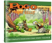 Pogo The Complete Syndicated Comic Strips: Volume 8: Hijinks from the Horn of Plenty (Walt Kelly's Pogo) Cover Image