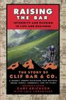 Raising the Bar: Integrity and Passion in Life and Business: The Story of Clif Bar Inc. Cover Image
