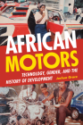 African Motors: Technology, Gender, and the History of Development Cover Image
