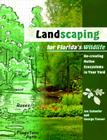 Landscaping for Florida's Wildlife: Re-Creating Native Ecosystems in Your Yard Cover Image