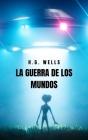 La Guerra de los Mundos: La novela clásica de ciencia ficción que cambio la historia Cover Image