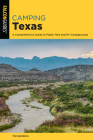 Camping Texas: A Comprehensive Guide to More than 200 Campgrounds, 2nd Edition (State Camping) Cover Image