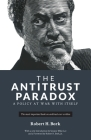 The Antitrust Paradox: A Policy at War With Itself Cover Image