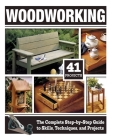 Woodworking (Hc): The Complete Step-By-Step Guide to Skills, Techniques, and Projects Cover Image