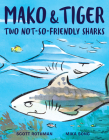Mako and Tiger: Two Not-So-Friendly Sharks Cover Image