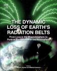The Dynamic Loss of Earth's Radiation Belts: From Loss in the Magnetosphere to Particle Precipitation in the Atmosphere Cover Image