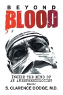 Beyond Blood: ('Inside the Mind of an Anesthesiologist') Cover Image