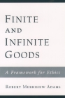 Finite and Infinite Goods: A Framework for Ethics Cover Image