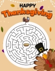 Happy Thanksgiving: Mazes Puzzle Activity Books For Kids Ages 4-8 Cover Image