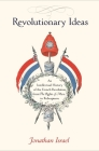 Revolutionary Ideas: An Intellectual History of the French Revolution from the Rights of Man to Robespierre Cover Image